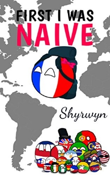 First I Was Naive ebook cover 2 (countryballs)