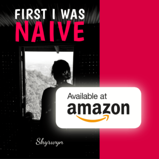 First I Was Naive available at Amazon